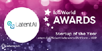 IoT World 2020 Startup of the Year Award - Latent AI