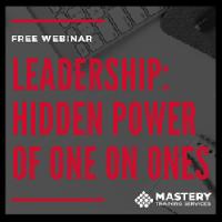 Leadership: Hidden Power of One on Ones webinar