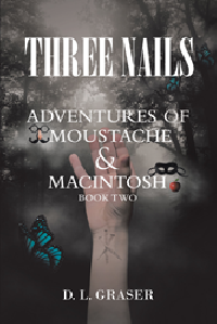 Three Nails: Adventures of Moustache and Macintosh