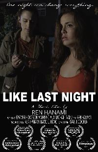 'LIKE LAST NIGHT' a film by Ren Hanami